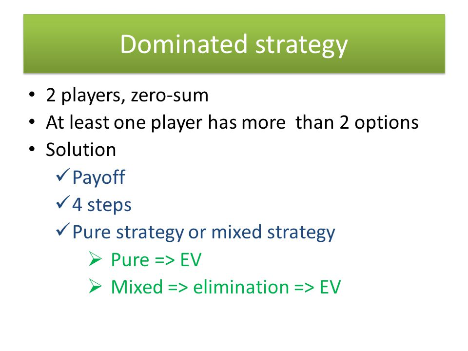 Dominated strategy 2 players, zero-sum