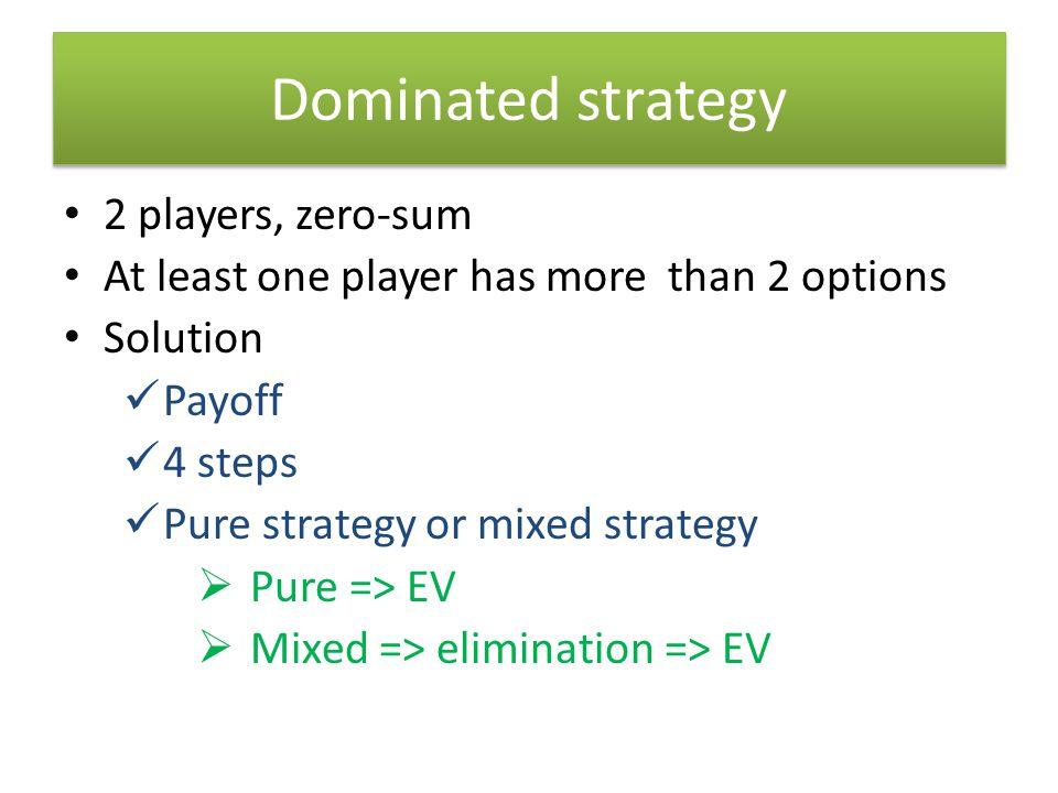 Dominated strategy 2 players, zero-sum