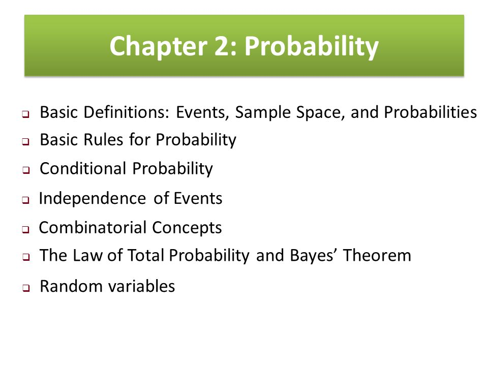 Chapter 2: Probability Basic Definitions: Events, Sample Space, and Probabilities. Basic Rules for Probability.