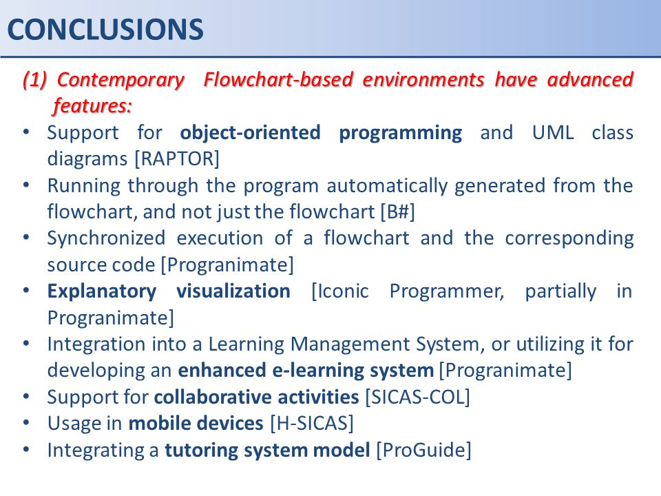 CONCLUSIONS (1) Contemporary Flowchart-based environments have advanced features: