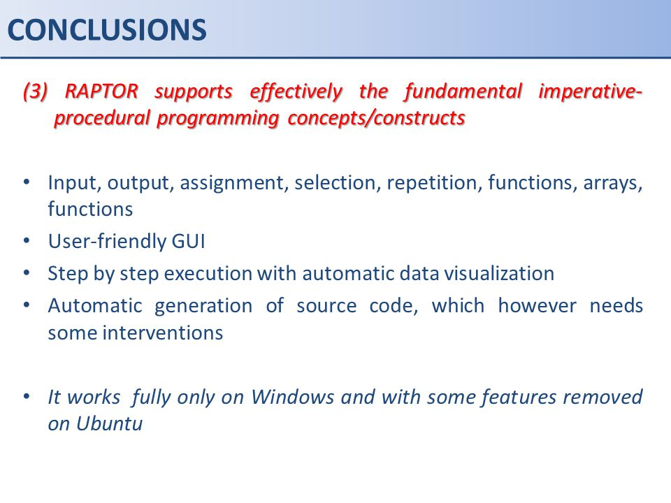 CONCLUSIONS (3) RAPTOR supports effectively the fundamental imperative-procedural programming concepts/constructs.