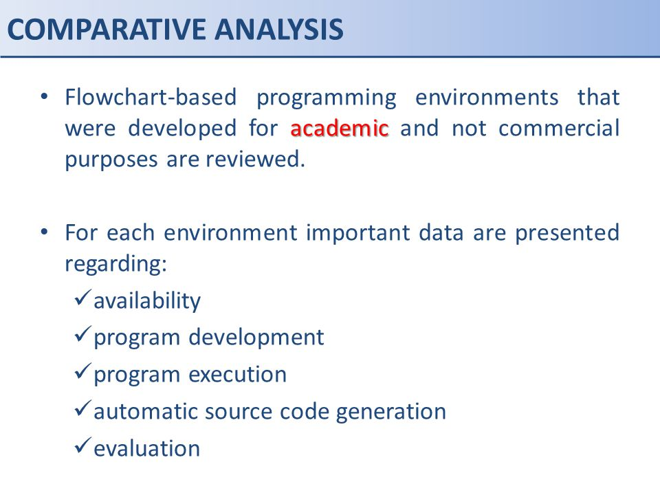 COMPARATIVE ANALYSIS Flowchart-based programming environments that were developed for academic and not commercial purposes are reviewed.