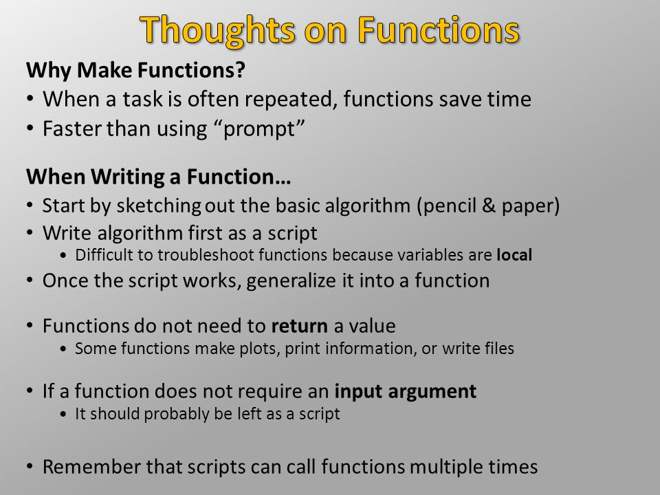 Thoughts on Functions Why Make Functions
