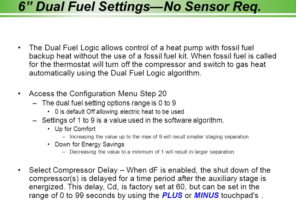 6 Dual Fuel Settings—No Sensor Req.