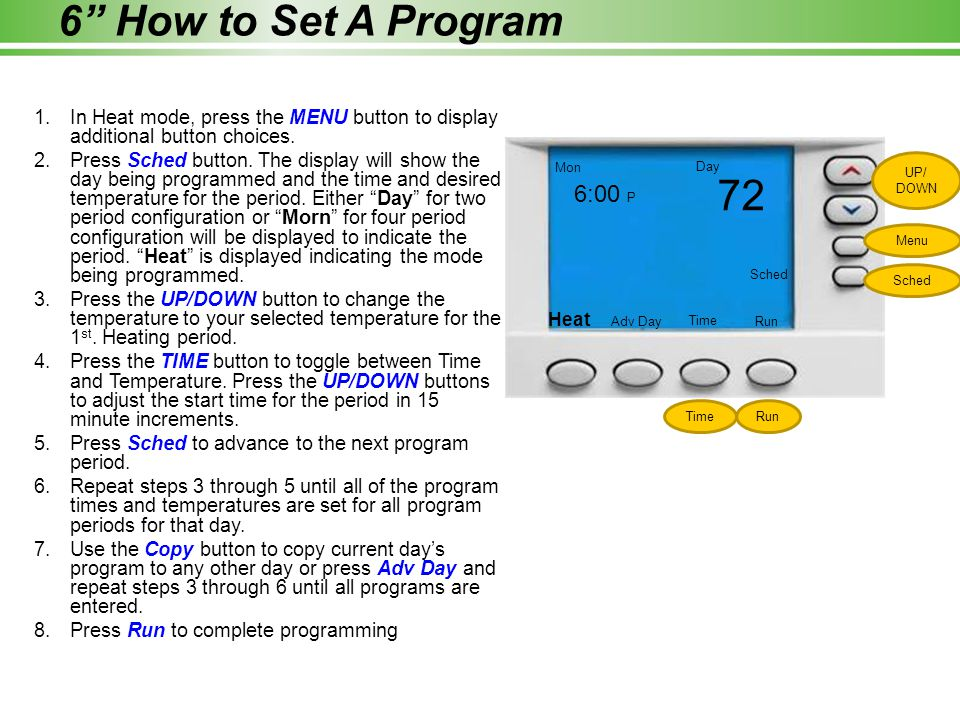 6 How to Set A Program In Heat mode, press the MENU button to display additional button choices.
