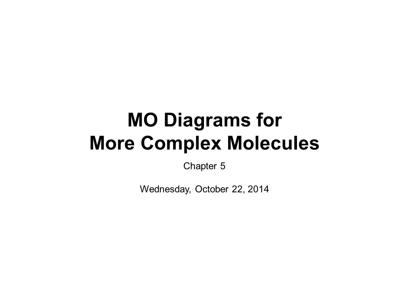 MO Diagrams for More Complex Molecules