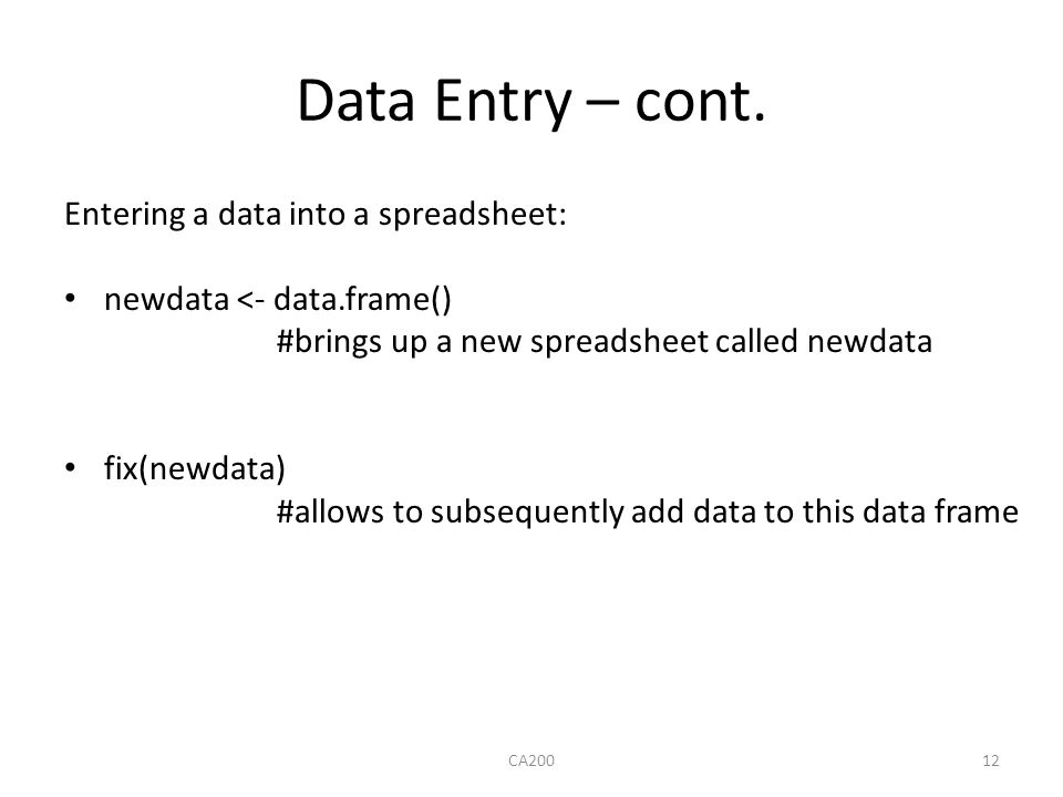 Data Entry – cont. Entering a data into a spreadsheet: