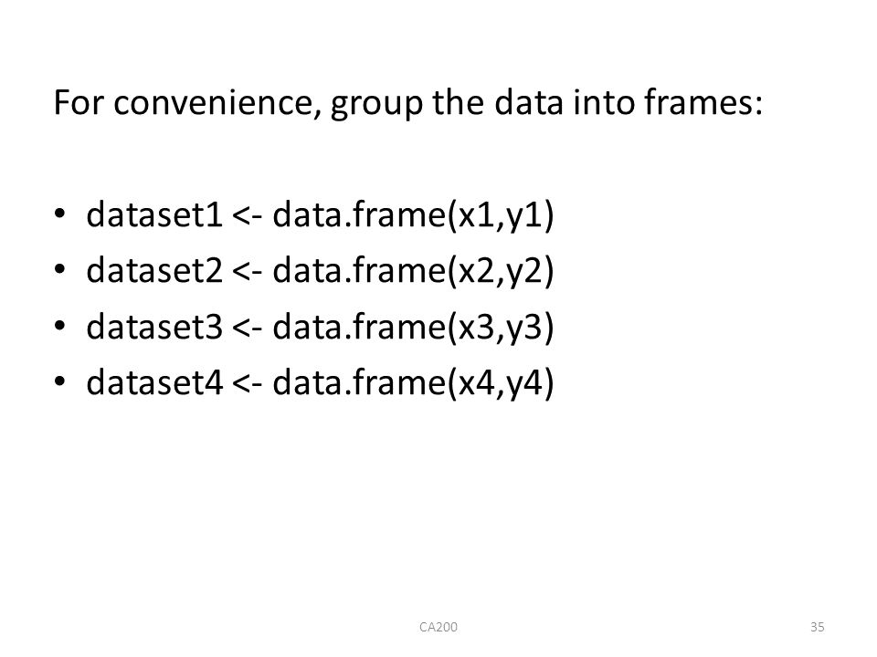 For convenience, group the data into frames: