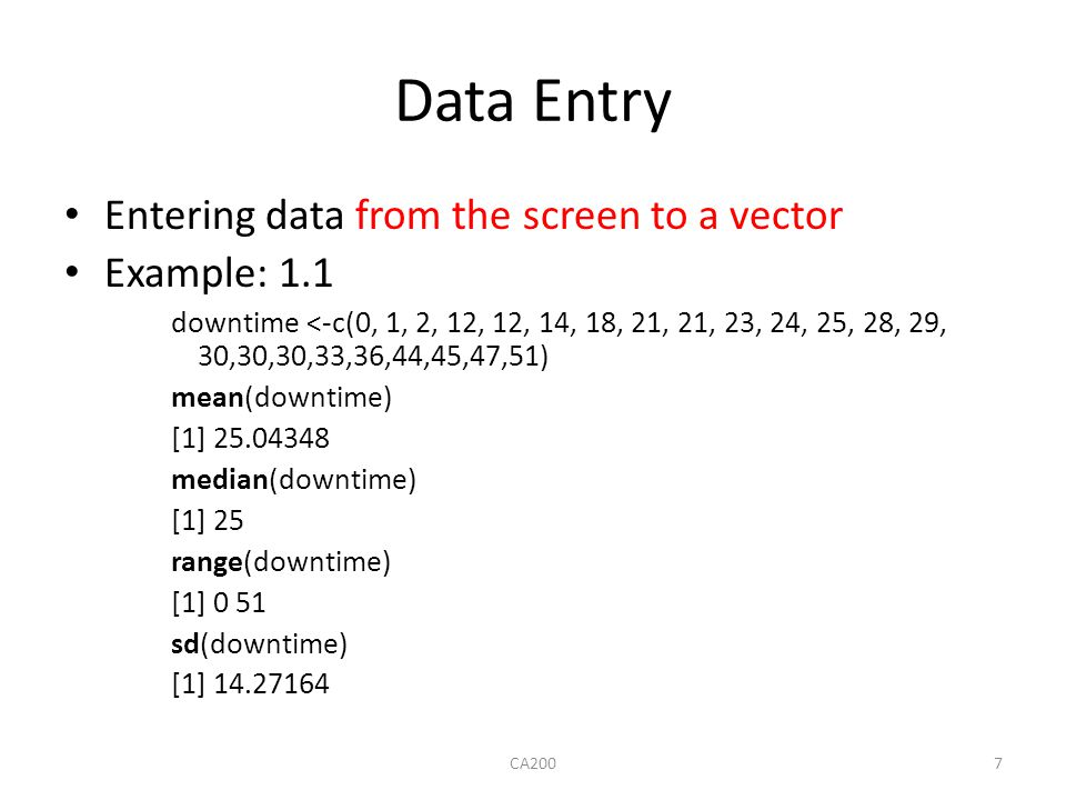 Data Entry Entering data from the screen to a vector Example: 1.1