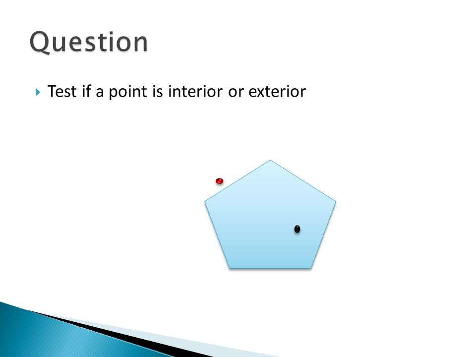 Question Test if a point is interior or exterior