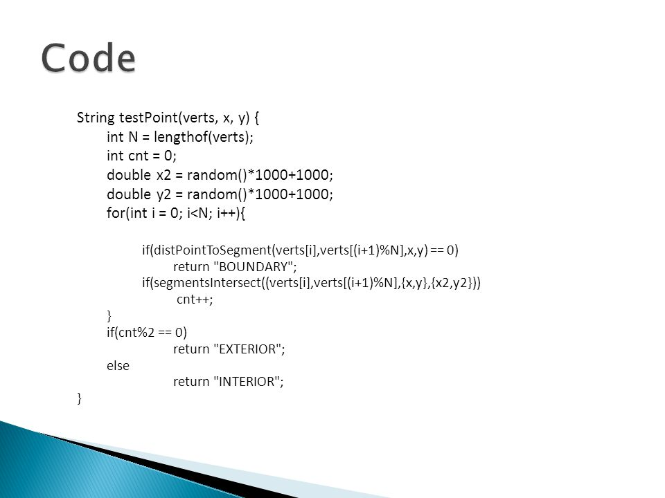 Code String testPoint(verts, x, y) { int N = lengthof(verts);