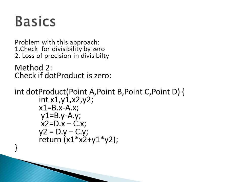 Basics Method 2: Check if dotProduct is zero: