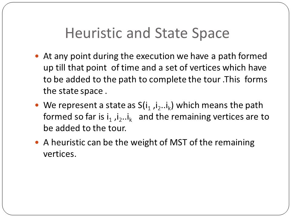 Heuristic and State Space