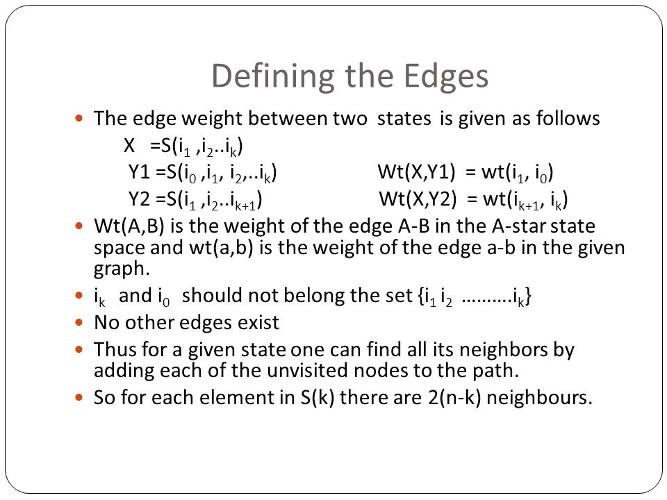 Defining the Edges The edge weight between two states is given as follows. X =S(i1 ,i2..ik)