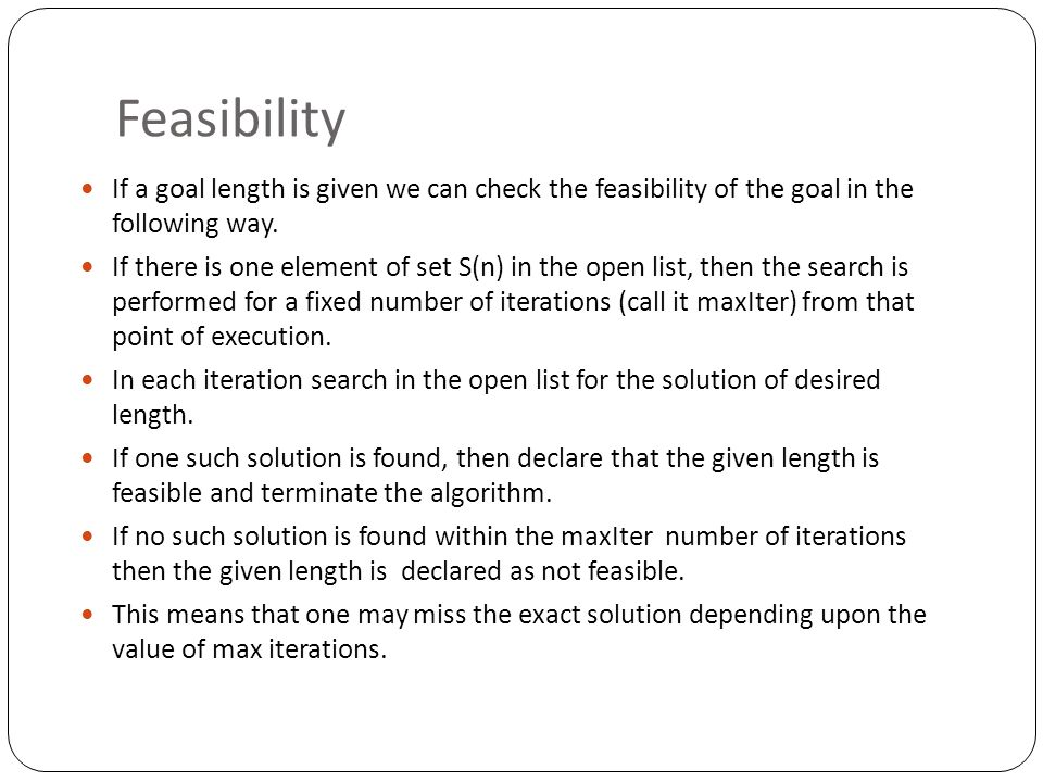 Feasibility If a goal length is given we can check the feasibility of the goal in the following way.