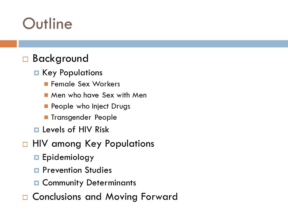Outline Background HIV among Key Populations