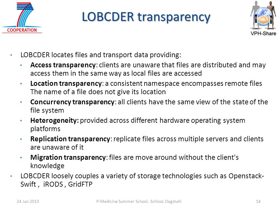 LOBCDER transparency LOBCDER locates files and transport data providing: