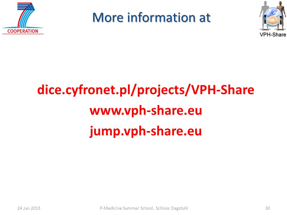 dice.cyfronet.pl/projects/VPH-Share   jump.vph-share.eu