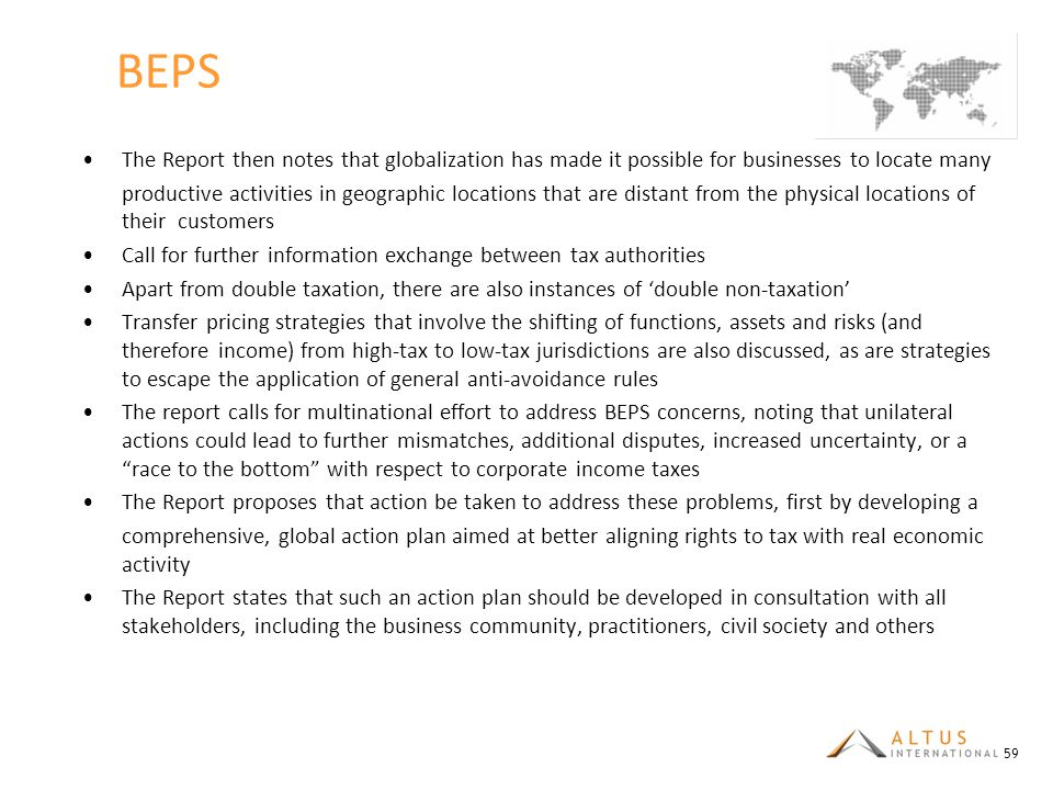 BEPS The Report then notes that globalization has made it possible for businesses to locate many.