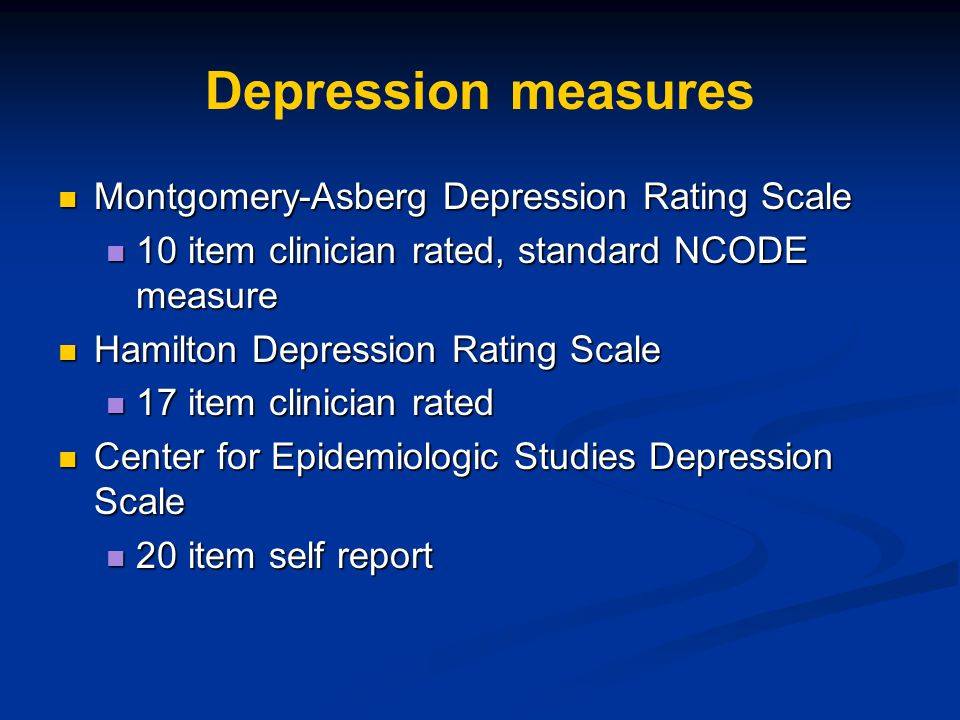 Depression measures Montgomery-Asberg Depression Rating Scale