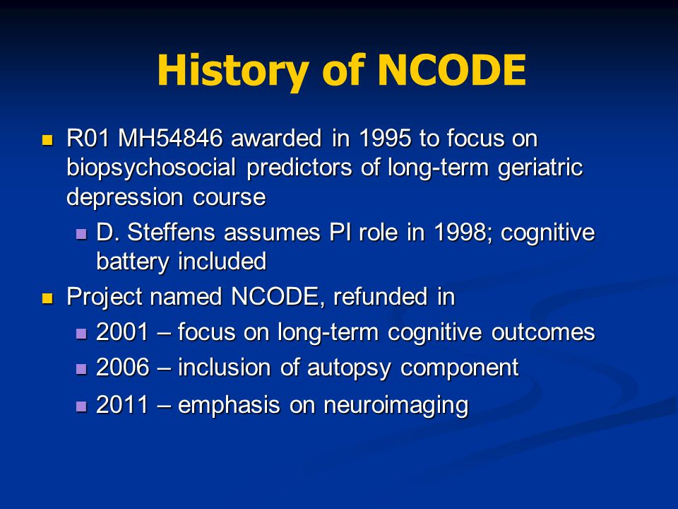 History of NCODE R01 MH54846 awarded in 1995 to focus on biopsychosocial predictors of long-term geriatric depression course.