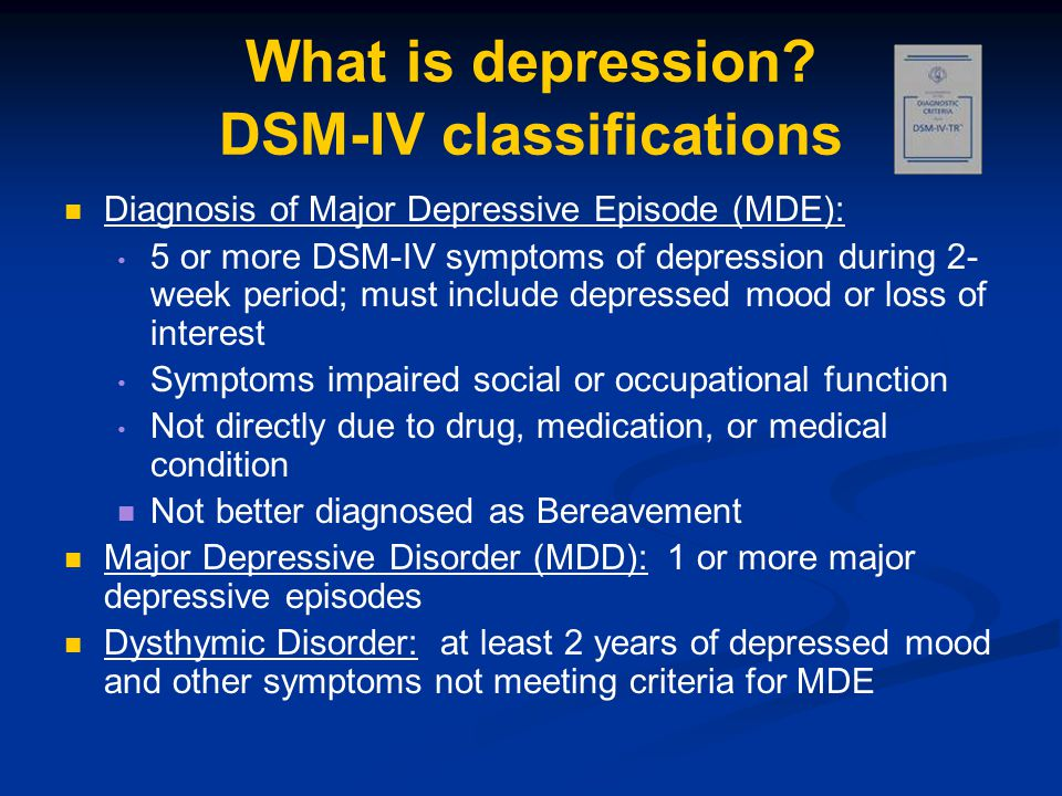 What is depression DSM-IV classifications