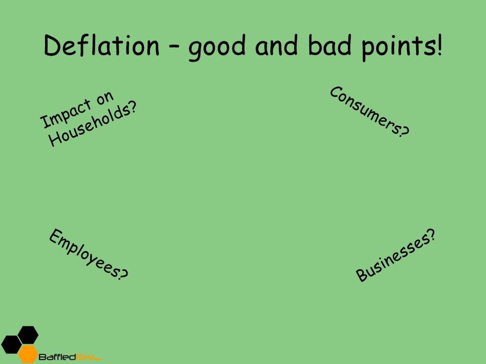Deflation – good and bad points!