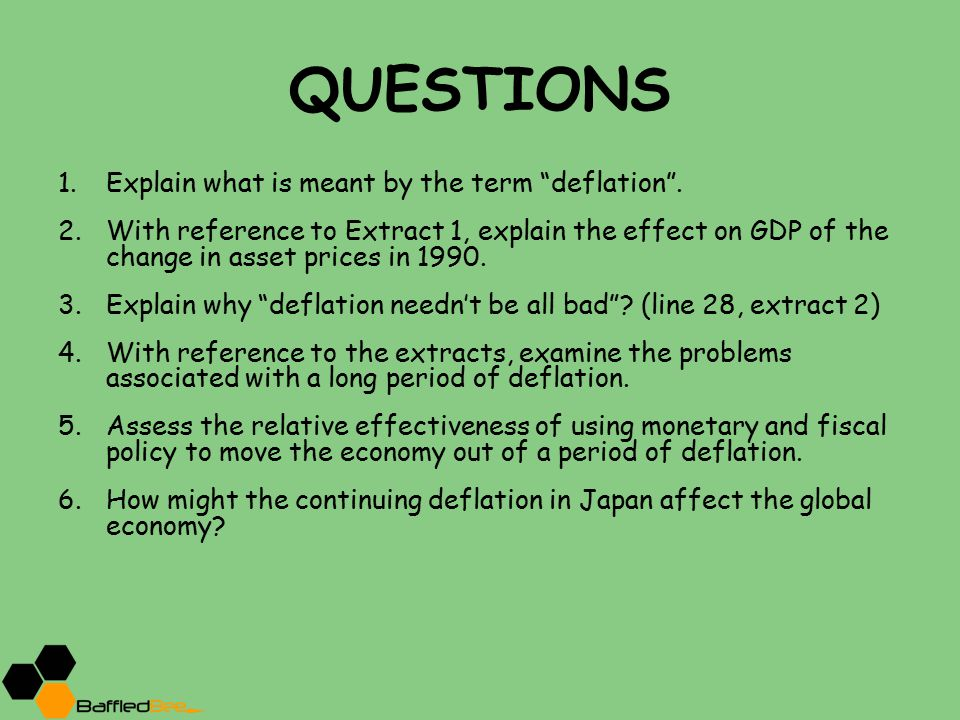QUESTIONS Explain what is meant by the term deflation .