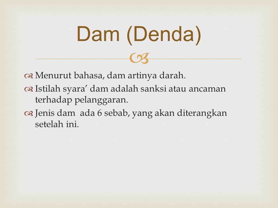 Dam (Denda) Menurut bahasa, dam artinya darah.