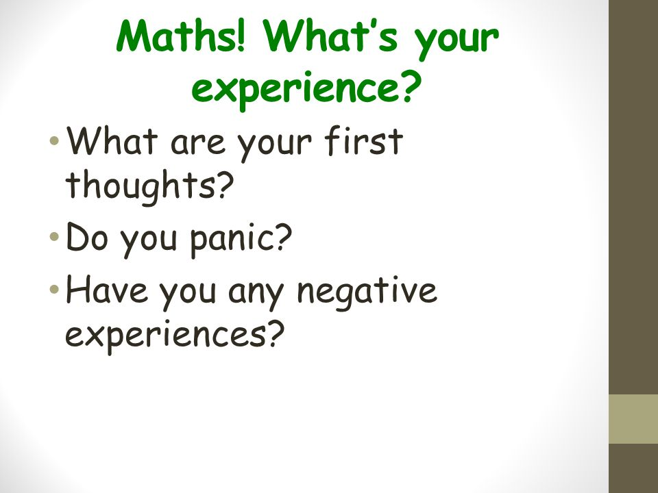 Maths! What's your experience