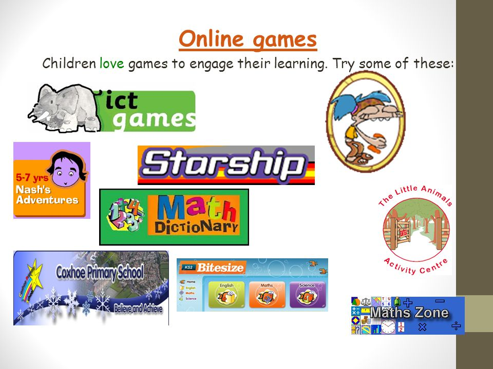 Children love games to engage their learning. Try some of these: