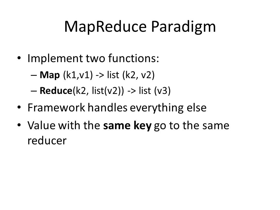 MapReduce Paradigm Implement two functions: