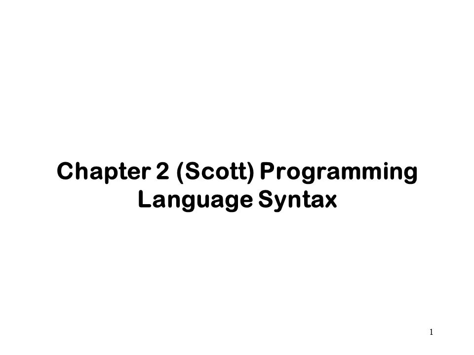 Chapter 2 (Scott) Programming Language Syntax