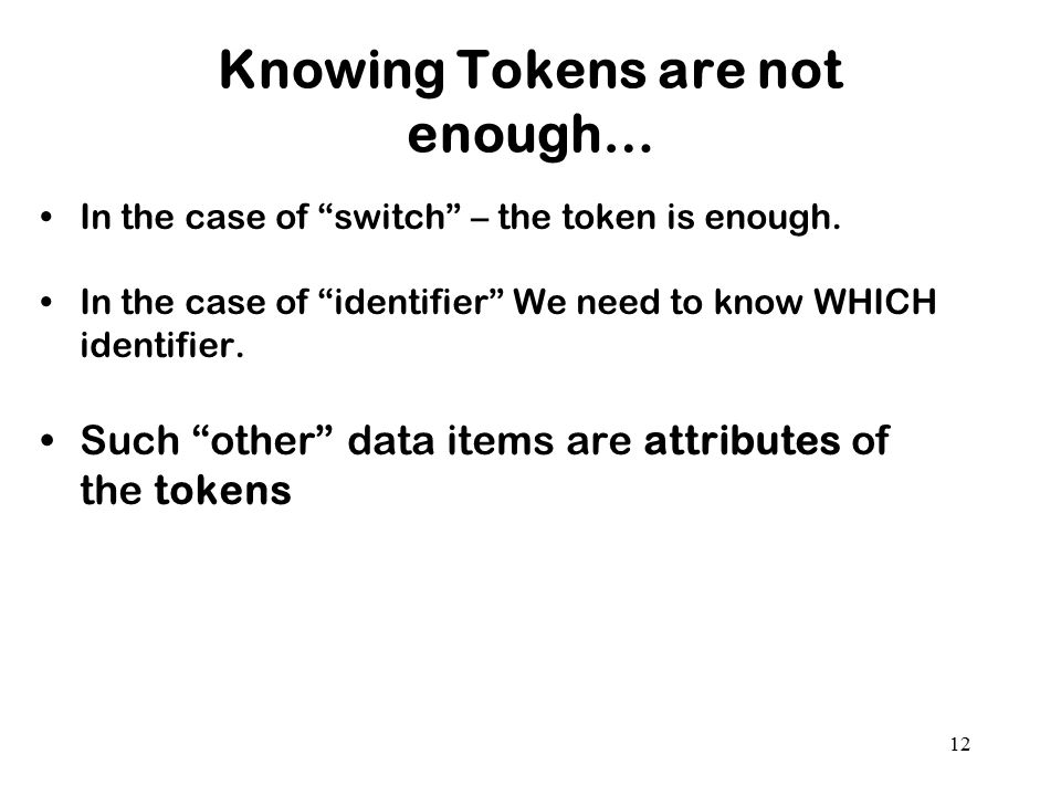 Knowing Tokens are not enough…