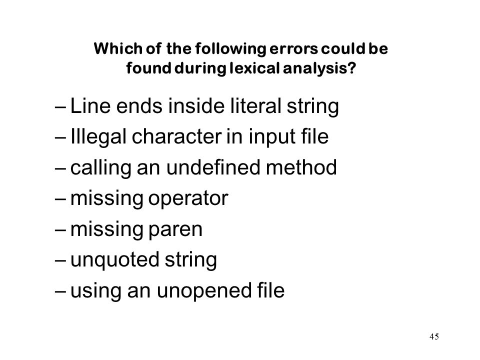 Which of the following errors could be found during lexical analysis