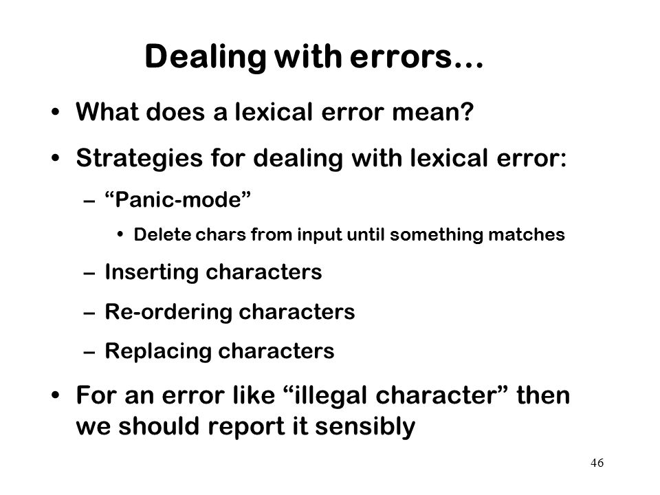Dealing with errors… What does a lexical error mean