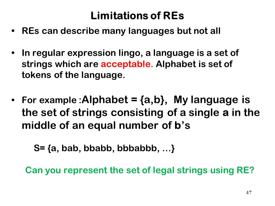 Limitations of REs REs can describe many languages but not all