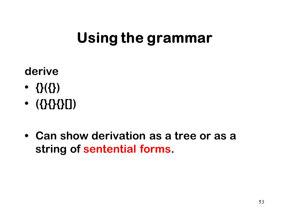 Using the grammar derive {}({}) ({}{}{}[])