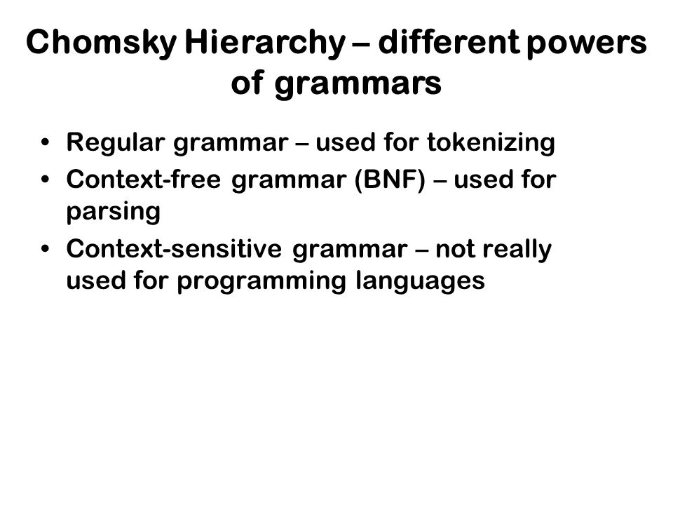 Chomsky Hierarchy – different powers of grammars