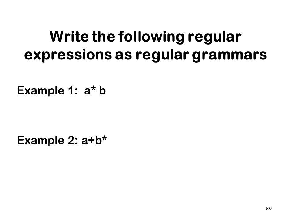 Write the following regular expressions as regular grammars