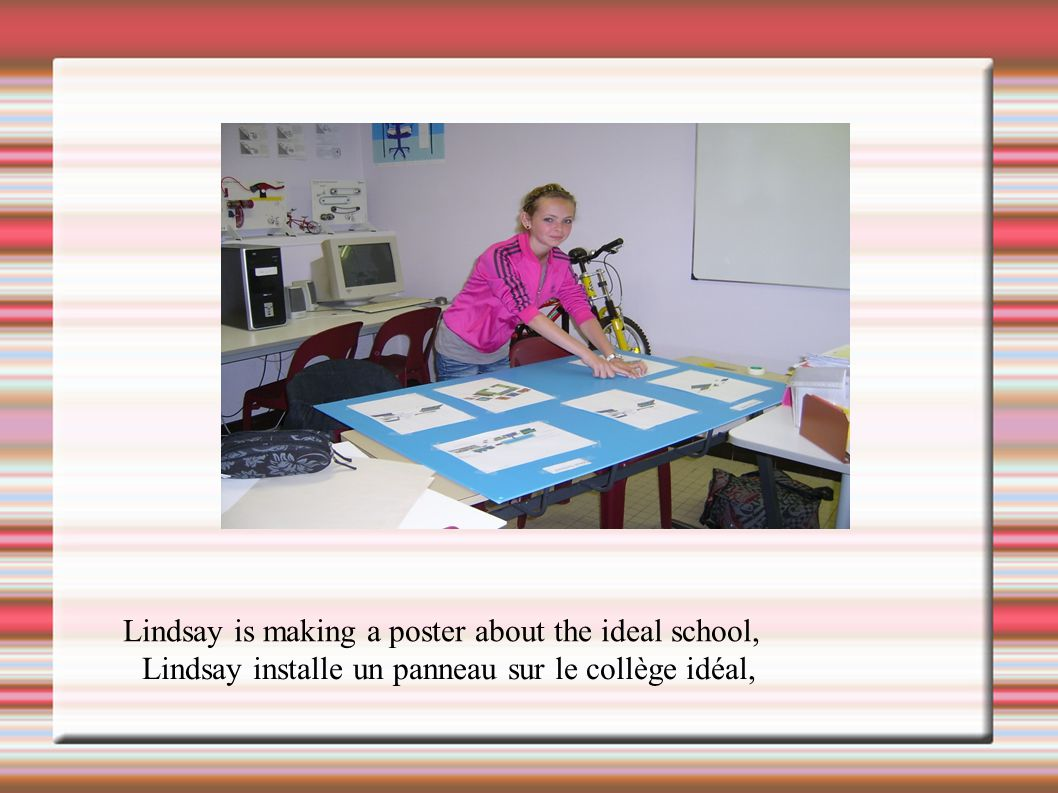 Lindsay is making a poster about the ideal school,