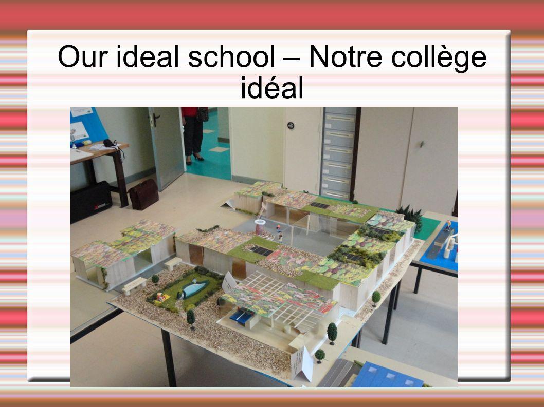 Our ideal school – Notre collège idéal