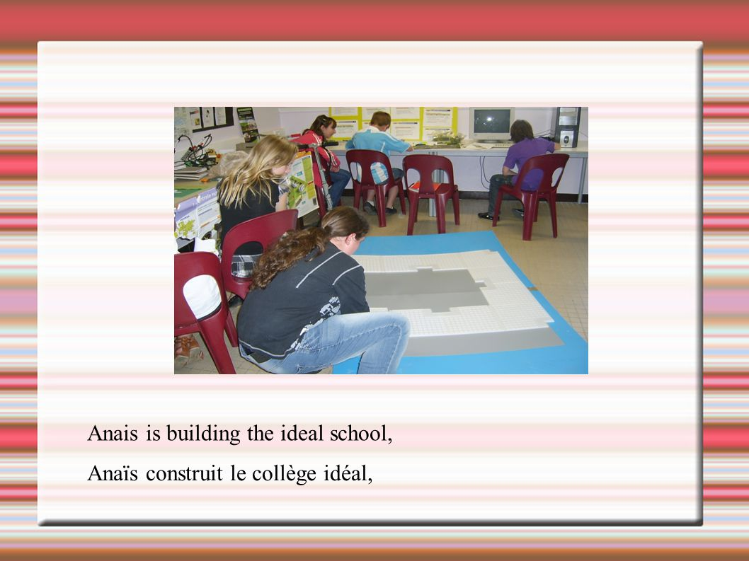 Anais is building the ideal school,
