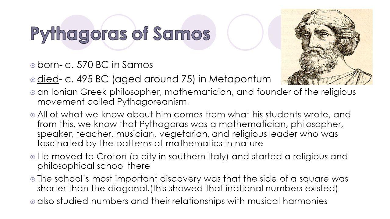 Pythagoras of Samos born- c. 570 BC in Samos