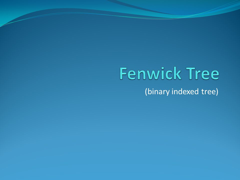 Fenwick Tree (binary indexed tree)
