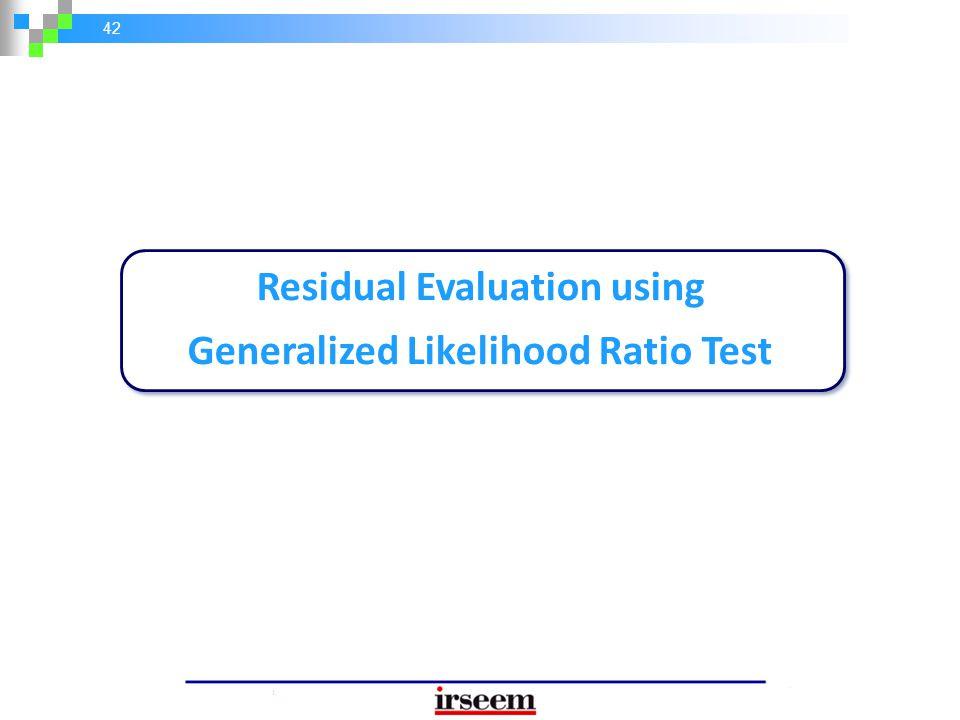 Residual Evaluation using Generalized Likelihood Ratio Test