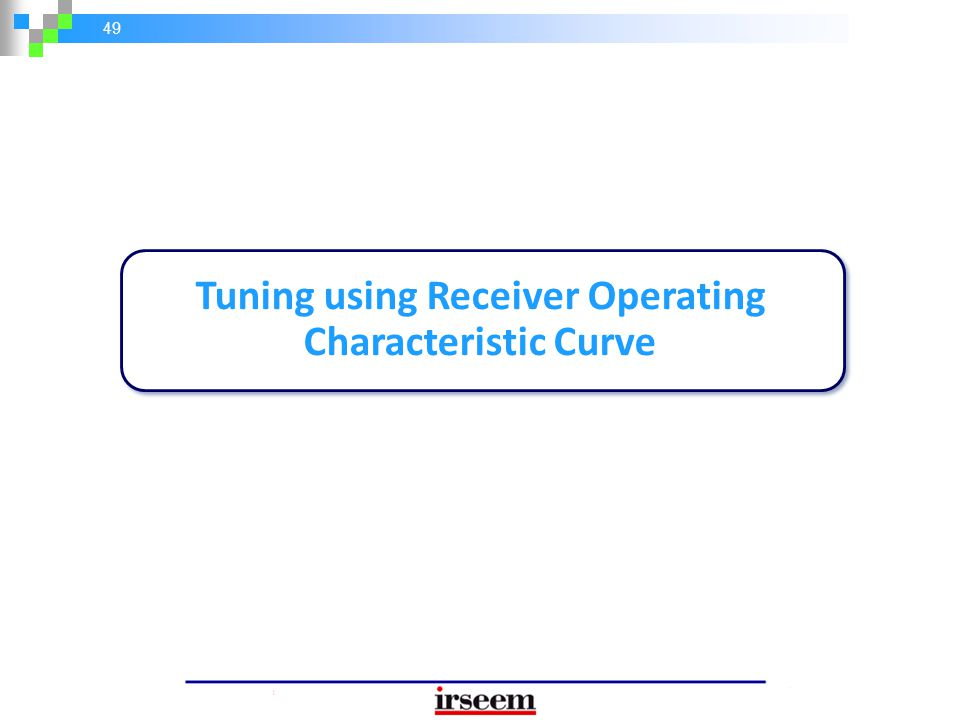 Tuning using Receiver Operating Characteristic Curve