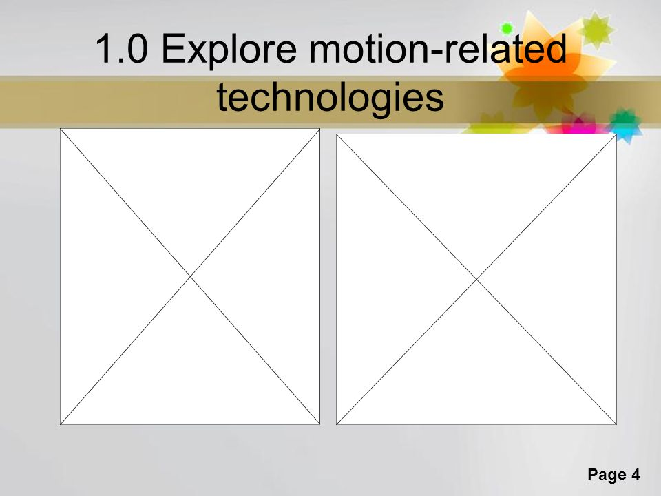 1.0 Explore motion-related technologies
