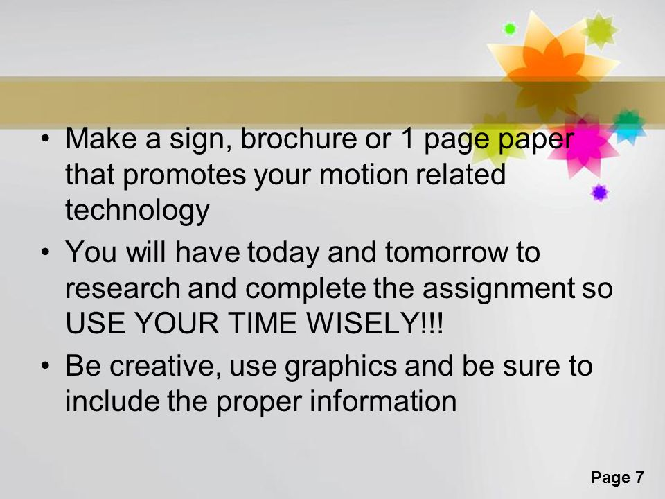 Make a sign, brochure or 1 page paper that promotes your motion related technology