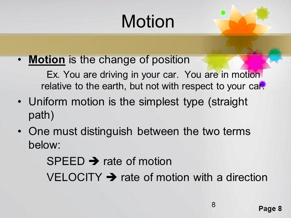 Motion Motion is the change of position